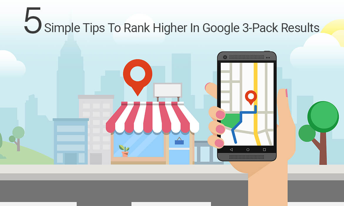 5 Easy Tips to Rank Higher in Google 3-Pack Results