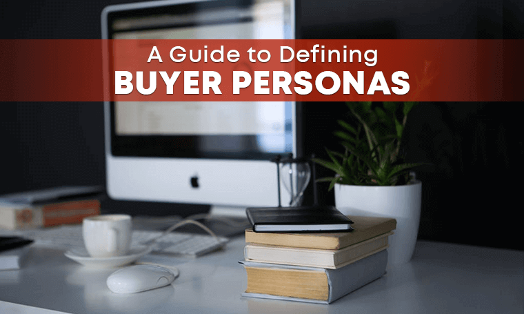 Do You Know Who You're Selling To? A Guide to Defining Buyer Personas