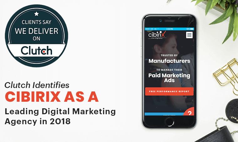 clutch-identifies-cibirix-as-a-leading-digital-marketing-agency-in-2018