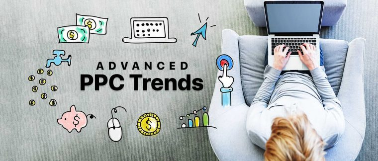 Advanced PPC Trends to watch closely in 2019