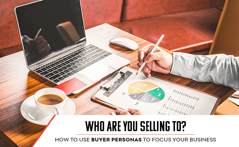 How to Use Buyer Personas to Focus Your Business