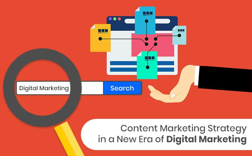 Creating a Content Marketing Strategy in a New Era of Digital Marketing