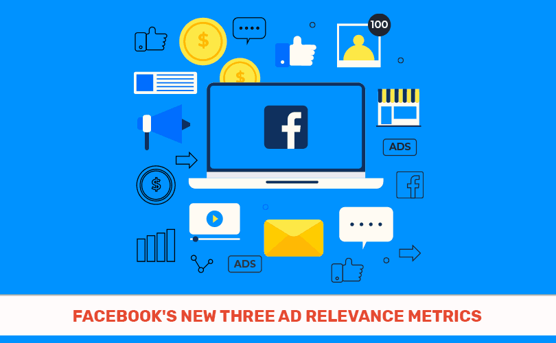 These Three Relevance Metrics Are Replacing Facebook's Ad Relevance Score