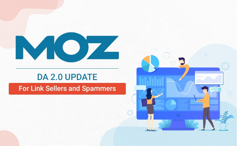 Learn More About the MOZ DA 2.0 Update, Including its Impact on Link Sellers and Spammers