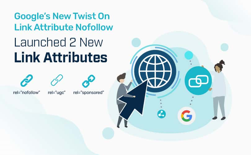 Google's Update for the Nofollow Link Attribute – Launched 2 New Link Attributes