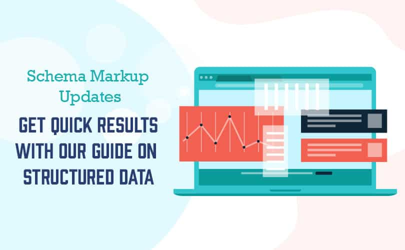 Schema Markups Updates - Get Quick Results with Our Guide on Structured Data