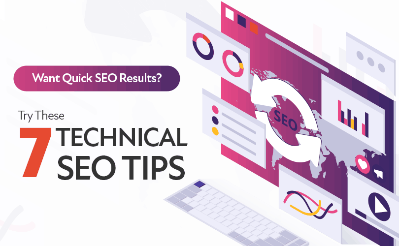 Want Quick SEO Results? Try These 7 Technical SEO Tips