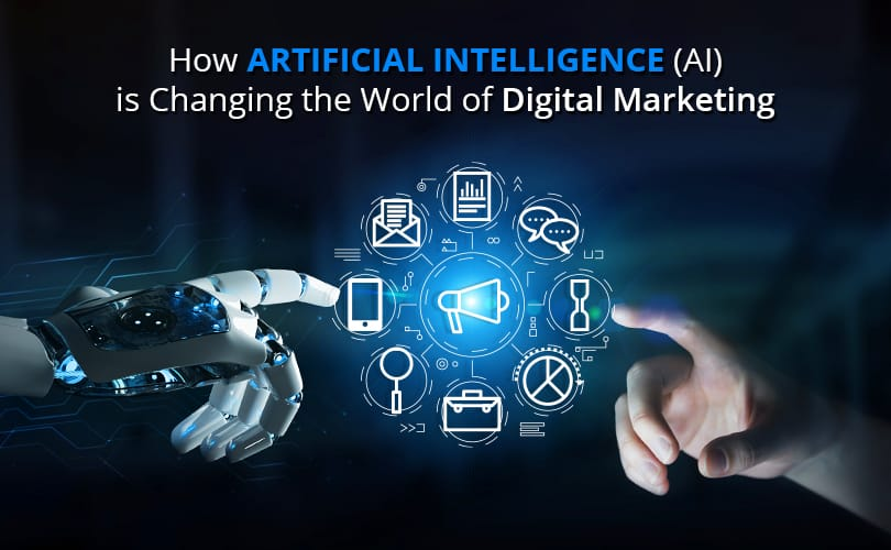 How Artificial Intelligence (AI) is Changing the World of Digital Marketing