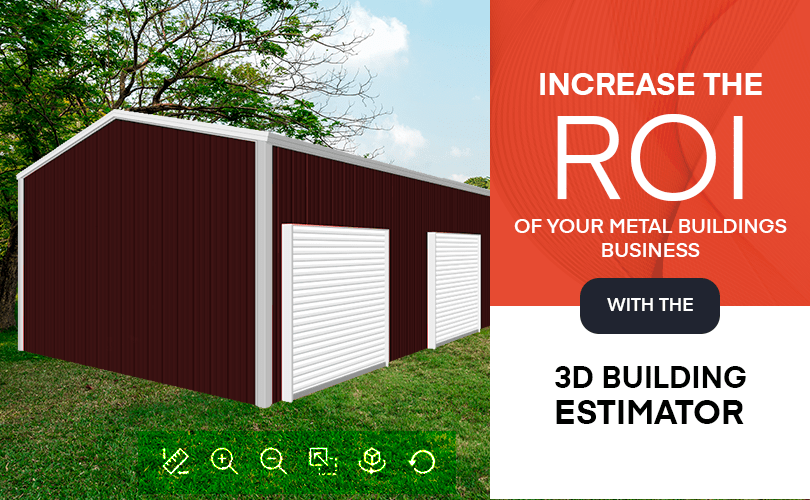 Increase the ROI of Your Metal Buildings Business with the 3D Building Estimator