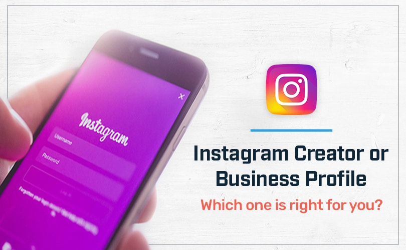 Instagram Creator or Business Profile – Which one is right for you?