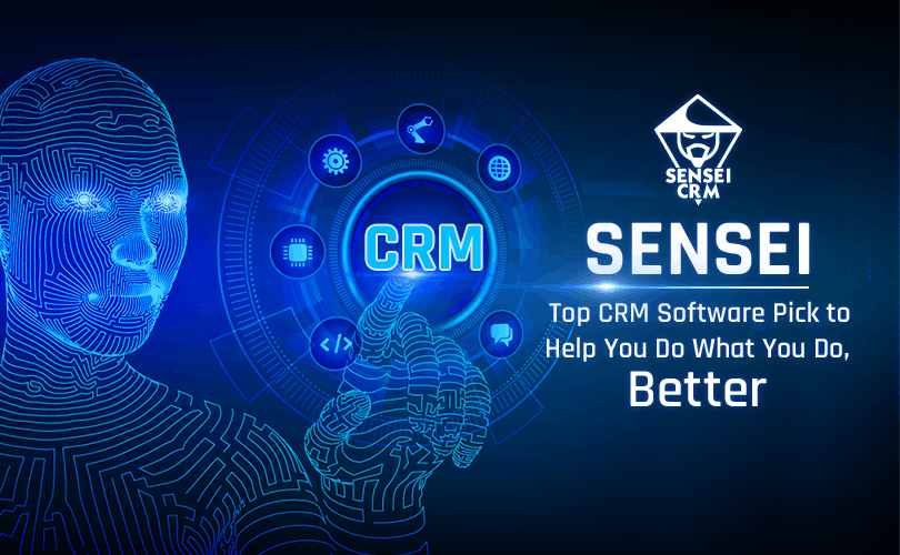 Sensei – Top CRM Software Pick to Help You Do What You Do, Better!