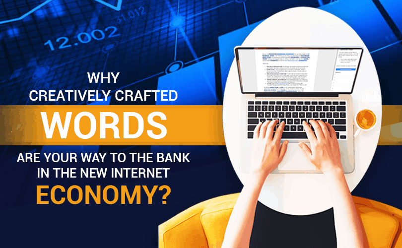 Why Creatively Crafted Words Are Your Way to the Bank in the New Internet Economy?