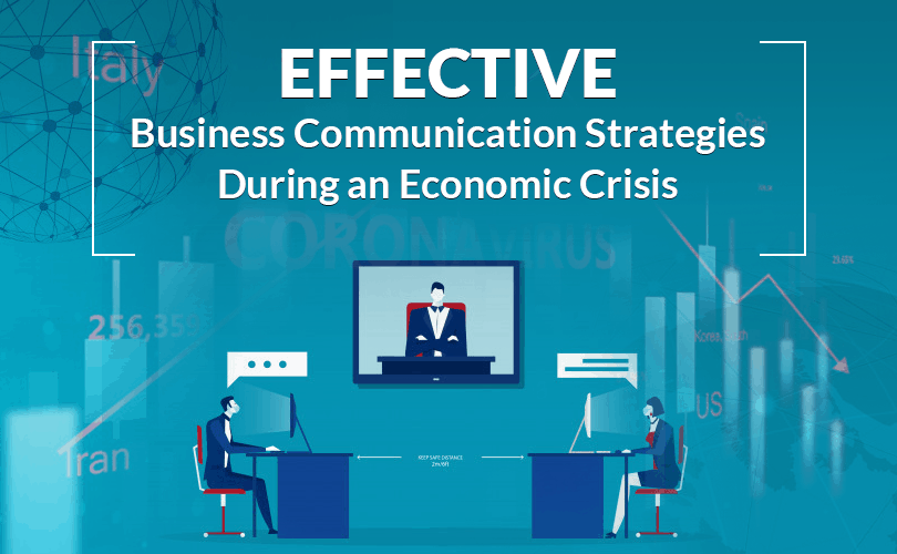 Effective Business Communication Strategies During an Economic Crisis