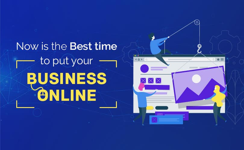 Now is the Best Time to Put Your Business Online