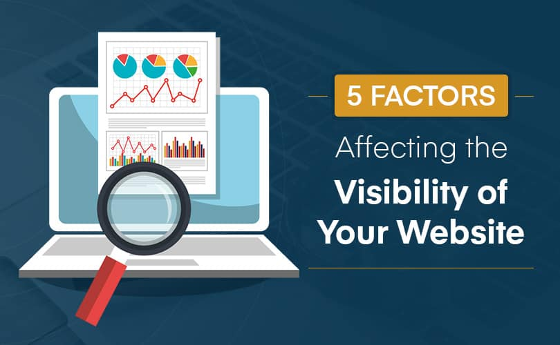 5 Factors Affecting the Visibility of Your Website