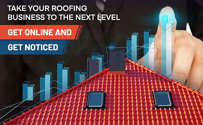 Take Your Roofing Business to the Next Level, Get Online and Get Noticed