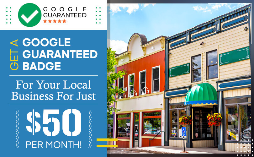 Get A Google Guaranteed Badge For Your Local Business For Just $50 Per Month