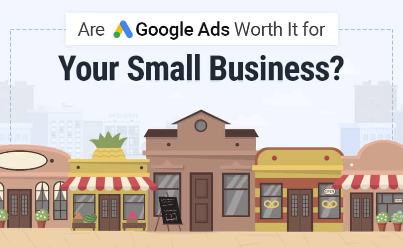 Are Google Ads Worth It for Your Small Business