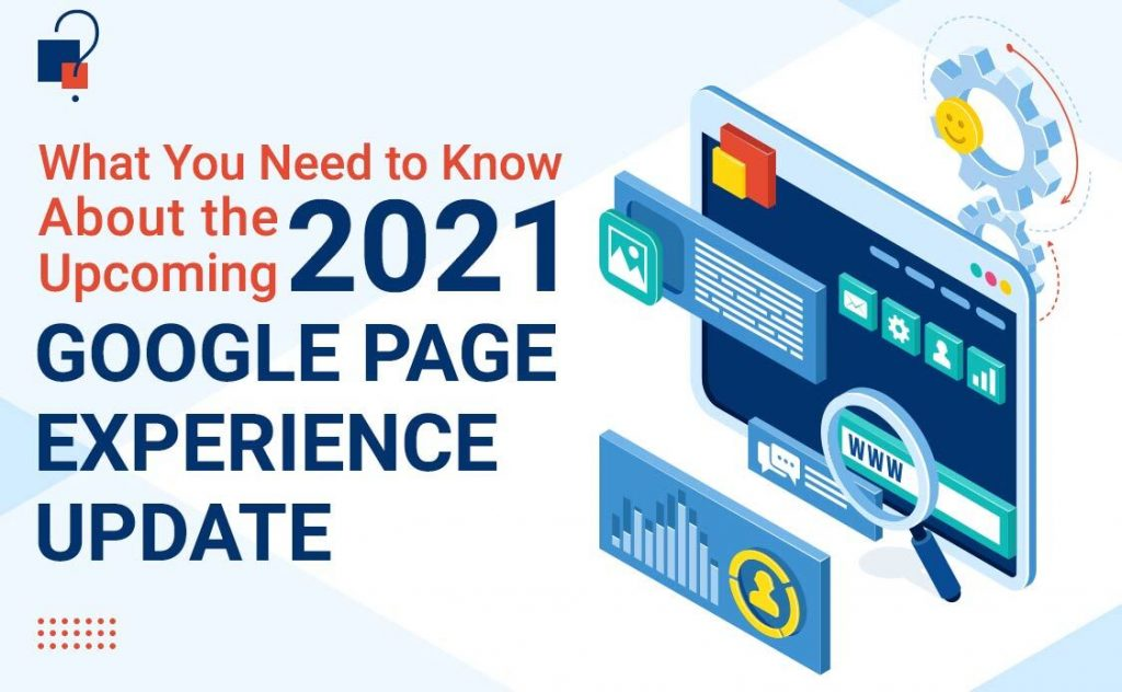 What You Need to Know About the Upcoming 2021 Google Page Experience Update